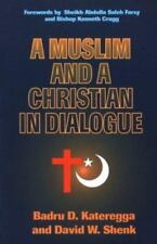 A Muslim and a Christian in Dialogue, David W. Shenk, Badru D. Kateregga, Accept