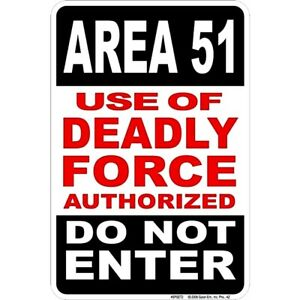 METAL SIGN Area 51 use of deadly force authorized do not enter  GIFT FUN gift