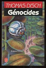 THOMAS DISCH: GENOCIDES. LIVRE DE POCHE. 1990.