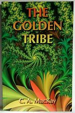 The Golden Tribe C A MacKay Fiction tribes in Jungle South America 9781571974969