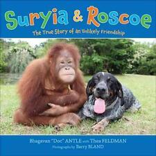 Suryia & Roscoe: The True Story of an Unlikely Friendship von Bhagavan Antle...