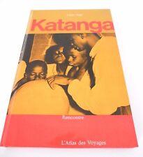 L'ATLAS DES VOYAGES - KATANGA - Laszlo NAGY - Ed. RENCONTRE - 1965