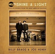 Shine a Light: Field Recordings from the Great American Railroad [LP] by Joe Henry/Billy Bragg (Vinyl, Sep-2016, Cooking Vinyl)