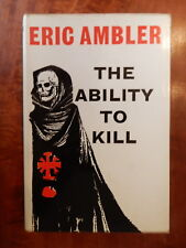 ERIC AMBLER The Ability to Kill 1st Ed. HBDJ 1963 EXCELLENT CONDITION