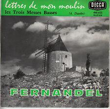 45TRS VINYL 7''/ FRENCH EP DECCA FERNANDEL / DAUDET / LES TROIS MESSES BASSES