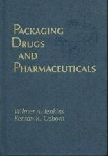PACKAGING DRUGS AND PHARMACEUTICALS by WILMER A JENKINS & KENTONE R OSBORN 1993