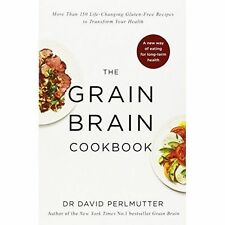 Grain Brain Cookbook: More Than 150 Life-Changing Gluten-Free Recipes to...