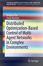 Distributed Optimization-Based Control of Multi-Agent Networks in Complex Enviro
