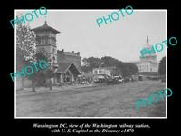 OLD LARGE HISTORIC PHOTO OF WASHINGTON DC, THE RAILWAY STATION & CAPITOL c1870