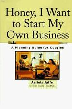 Honey, I Want to Start My Own Business: A Planning Guide for Couples-ExLibrary