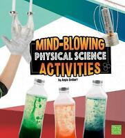 Mind-Blowing Physical Science Activities (First Facts: Curious Scientists) by Sm