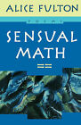 NEW Sensual Math: Poems by Alice Fulton
