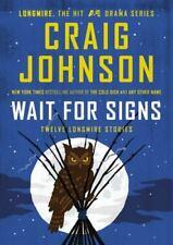 Wait for Signs: Twelve Longmire Stories [A Longmire Mystery]