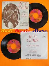 LP 45 7'' ROY CLARK Love story Theme from love story 1971 italy DOT cd mc dvd *