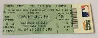 April 14, 2005 baseball ticket TAMPA BAY DEVIL RAYS vs BALTIMORE ORIOLES
