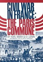 Civil War in France : The Paris Commune, Paperback by Marx, Karl; Lenin, V. I...