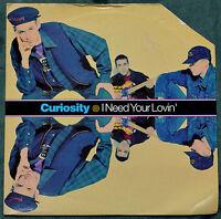"""Curiosity – I Need Your Lovin' 7"""" – 7432111137-7 – Ex"""