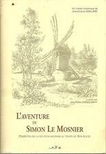 JEAN-CLAUDE GAILLARD / L'AVENTURE DE SIMON LE MOSNIER - MOULIN - MEUNIER