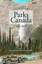 Century of Parks Canada: 1911-2011 (Canadian History and Environment), , Very Go