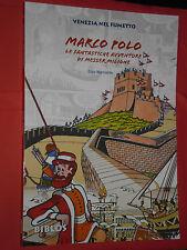 VENEZIA NEL FUMETTO-VOL.3-MARCO POLO- fantastiche avventure- DI:ENZO MARCIANTE