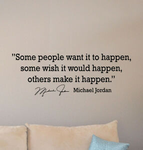 Some People Want It To Happen Wall Decal Michael Jordan Quote Vinyl Sticker 920