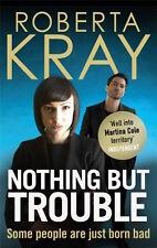 ROBERTA KRAY ___ NOTHING BUT TROUBLE ___ BRAND NEW __ FREEPOST UK
