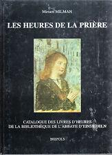 Les heures de la prière :catalogue des livres d'heures de la bibliothèque de l'