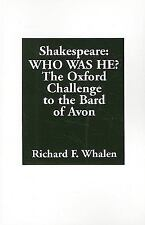 Shakespeare--Who Was He? : The Oxford Challenge to the Bard of Avon by...