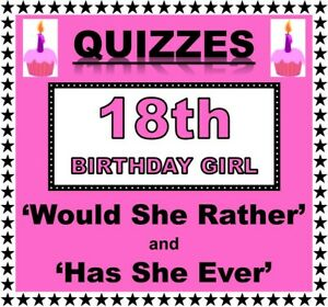 18th Birthday Girl Party Games/Quizzes  'WOULD SHE RATHER' and 'HAS SHE EVER'