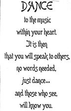 Unmounted Rubber Stamp, Dance Sayings & Quotes, Poem, Poetry, Dance to the Music