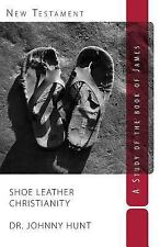 Shoe Leather Christianity: A Study of the Book of James (Non-disposable