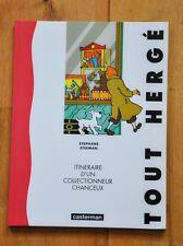 Tout Hergé Itinéraire d'un collectionneur chanceux Steeman 1991 Etat neuf tintin