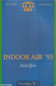Olli Seppanen et. al. INDOOR AIR ' 93: HEALTH EFFECTS VOL 1 1st Ed. SC Book