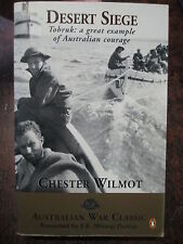 Desert Siege: Tobruk a Great Example of Australian Courage by Chester Wilmot...