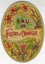"""""""EAU DE FLEURS D'ORANGER"""" Etiquette-chromo originale fin 1800"""
