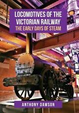 LOCOMOTIVES OF THE VICTORIAN RAILWAY: The Early Days of Steam ISBN 9781445677613