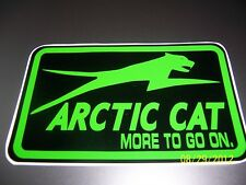 "1- 4"" X 6"" ARCTIC CAT More To Go On.  (New Green and Black) Vinyl Sticker"