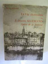 """Henry Arnaud """"La vie étonnante de J. Joseph Allemand Apôtre de la Jeunesse"""" 1966"""
