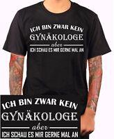 Ich bin zwar kein Gynäkologe Funshirt T-Shirt Fun Herren Frauenarzt Gesch  m206