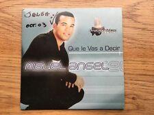 Que Le Vas A Decir by Miguel Angel (2003 CD) PROMO ***