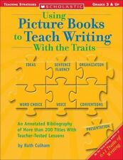 Using Picture Books To Teach Writing With The Traits (Scholastic Teaching Strat