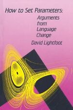 How to Set Parameters: Arguments from Language Change (Paperback or Softback)