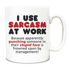 I use sarcasm because punching someone frowned upon Funny 10oz Mug cup 253