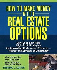 How to Make Money With Real Estate Options: Low-Cost, Low-Risk, High-P-ExLibrary
