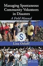 NEW Managing Spontaneous Community Volunteers in Disasters: A Field Manual