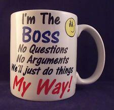 I'm The Boss My Way Funny Novelty - Coffee Mug - Cup - Gift
