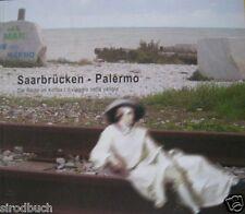 Saarbrücken - Palermo Die Reise im Koffer Il viaggio nella yaligia Saar 2011