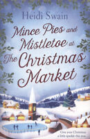 Mince pies and mistletoe at the Christmas market by Heidi Swain (Paperback)