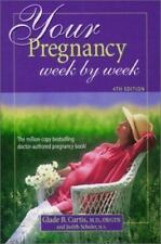 Your Pregnancy Week by Week by Judith Schuler and Glade B. Curtis (2000, Paperba