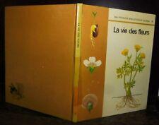 ANCIEN LIVRE . EDITIONS GAMMA . LA VIE DES FLEURS .1970. ARBRES PLANTES FLELURS